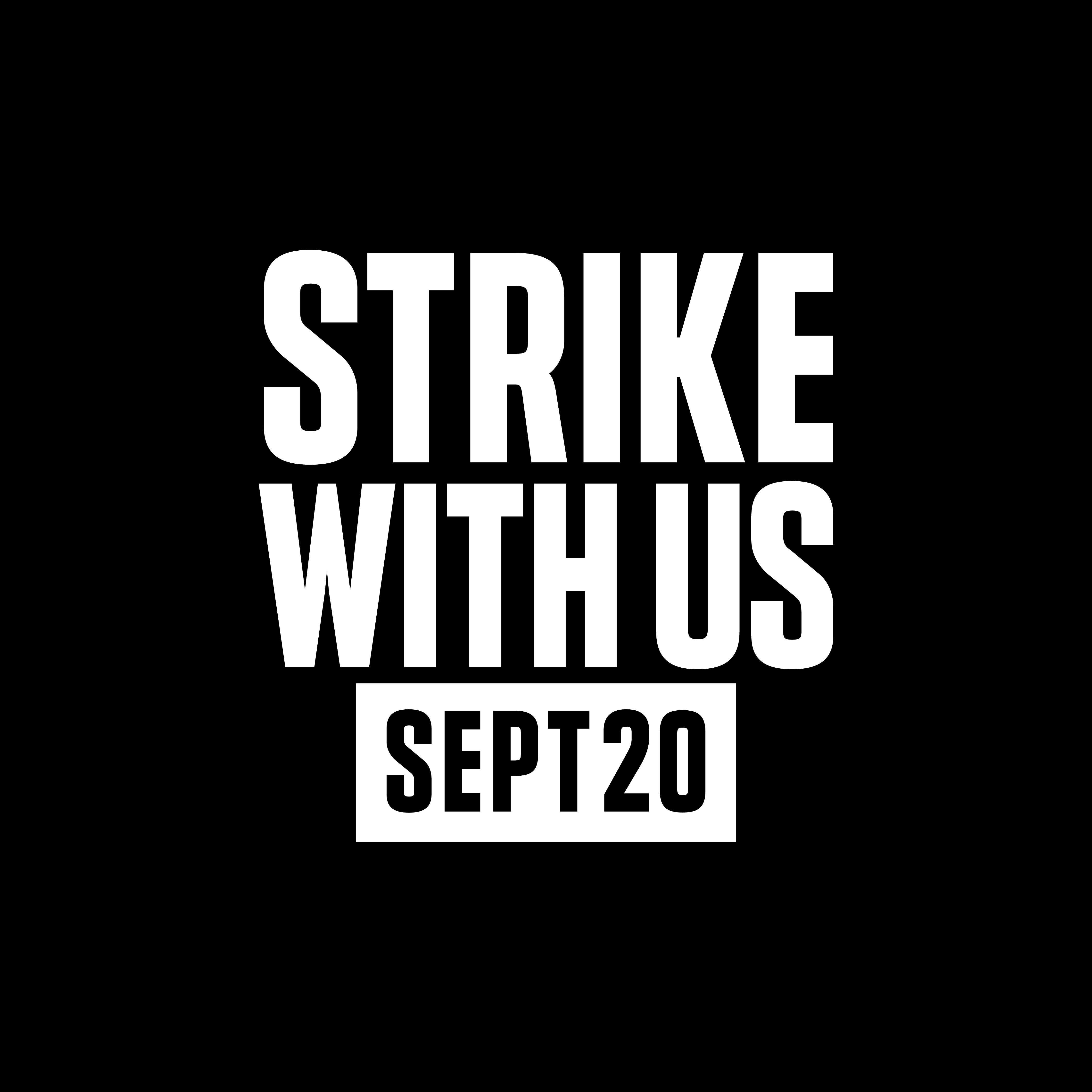 STRIKE WITH US SEPT 20